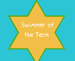Who will be our Swimmer of the Term for Summer 2018....